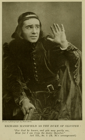 Richard Mansfield as the Duke of Gloucester